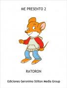 RATORON - ME PRESENTO 2