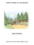 topo tommy - come vivere un' avventura