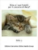 Fiffi:-) - Kima e i suoi fratelliper il concorso di MaryF