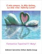 Fantastica Topolina!!!! Maty! - Il mio amore, la Mia Anima, La mia vita: Infinity Love!