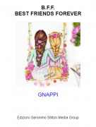 GNAPPI - B.F.F.BEST FRIENDS FOREVER