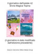(il giornalino è stato modificato dall'edizione precedente) - Il giornalino dell'estate n2Elvira Magica Topina