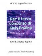 Elvira Magica Topina - Amore in pasticceria