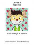 Elvira Magica Topina - La vita diTopodeo