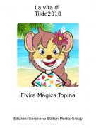 Elvira Magica Topina - La vita di Tilde2010
