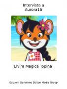Elvira Magica Topina - Intervista aAurora16
