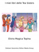 Elvira Magica Topina - I miei libri delle Tea Sisters