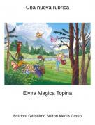Elvira Magica Topina - Una nuova rubrica