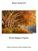 Elvira Magica Topina - Buon autunno!