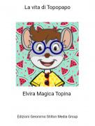 Elvira Magica Topina - La vita di Topopapo