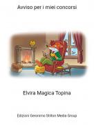 Elvira Magica Topina - Avviso per i miei concorsi