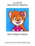 Elvira Magica Topina - La vita diBiancolina3 Topolina