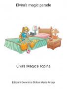 Elvira Magica Topina - Elvira's magic parade
