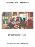 Elvira Magica Topina - Intervista alle Tea Sisters!