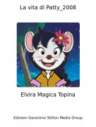 Elvira Magica Topina - La vita di Patty_2008