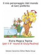 Elvira Magica Topina(per il 4° round di Giuly.Paulina) - Il mio personaggio (del mondo di Ger) preferito