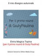 Elvira Magica Topina(per il primo round di Giuly.Paulina) - Il mio disegno autunnale