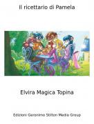 Elvira Magica Topina - Il ricettario di Pamela