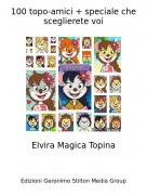Elvira Magica Topina - 100 topo-amici + speciale che sceglierete voi