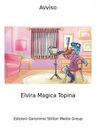 Elvira Magica Topina - Avviso