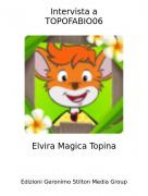 Elvira Magica Topina - Intervista aTOPOFABIO06