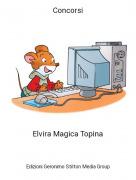 Elvira Magica Topina - Concorsi