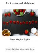Elvira Magica Topina - Per il concorso di Mellytama