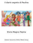 Elvira Magica Topina - Il diario segreto di Paulina