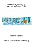 Topolina Leggina - x concorso francystilton-Inverno, un freddo felino-