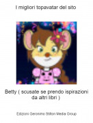 Betty ( scusate se prendo ispirazioni da altri libri ) - I migliori topavatar del sito