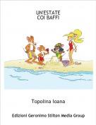 Topolina Ioana - UN'ESTATE COI BAFFI