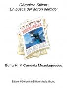 Sofía H. Y Candela Mezclaquesos. - Géronimo Stilton:En busca del ladrón perdido: