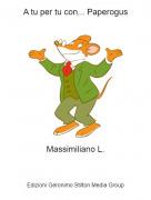Massimiliano L. - A tu per tu con... Paperogus