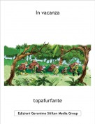 topafurfante - In vacanza