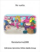 Ratobailarina2008 - He vuelto