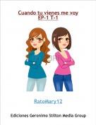 RatoMary12 - Cuando tu vienes me voyEP-1 T-1