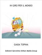 GIADA TOPINA - IN GIRO PER IL MONDO