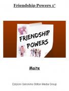 Maite - Friendship Powers 1°