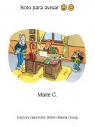Maite C. - Solo para avisar 😄😊