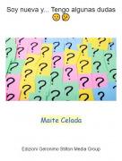 Maite Celada - Soy nueva y... Tengo algunas dudas 🤨🤔