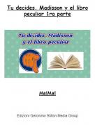 MaiMai - Tu decides. Madisson y el libro peculiar 1ra parte