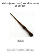 Maite - #Mibrujaconcurso (para el concurso de susgan)