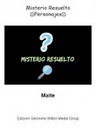 Maite - Misterio Resuelto⨀Personajes⨀