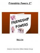 Maite - Friendship Powers 2°