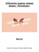 Maite - Diferentes lugares mismos amigos •Personajes•