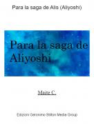 Maite C. - Para la saga de Alis (Aliyoshi)