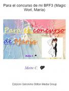 Maite C. 🖤 - Para el concurso de mi BFF3 (Magic Worl, María)