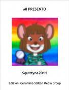 Squittyna2011 - MI PRESENTO