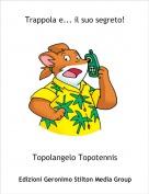 Topolangelo Topotennis - Trappola e... il suo segreto!