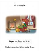 Topolina Boccoli Doro - mi presento